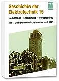 Geschichte der Elektrotechnik, Bd.15, Demontage, Enteignung, Wiederaufbau