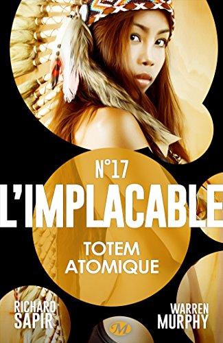 Lire un Totem atomique: L'Implacable, T17 pdf ebook