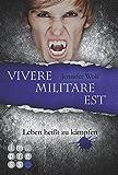 Die Sanguis-Trilogie, Band 2: Vivere militare est - Leben heißt zu kämpfen