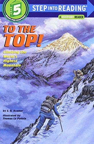 To the Top!: Climbing the World's Highest Mountain: Step into Reading : a Step 4 Book
