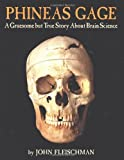 Phineas Gage: A Gruesome but True Story about Brain Science by John Fleischman (2002-03-01)