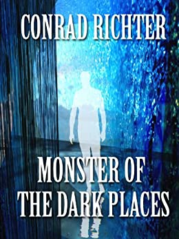 Monster of the Dark Places by [Richter, Conrad]
