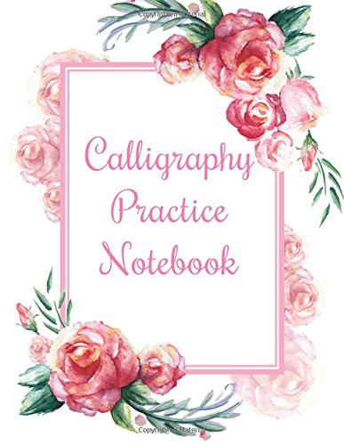 Calligraphy Practice Notebook: Blank Calligraphy Book, Calligraphy Practice Notebook, 8.5