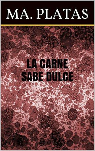 La Carne Sabe Dulce (Nuevos Relatos//New Tales nº 4)