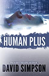 Human Plus (Book 4) (Post-Human Series)