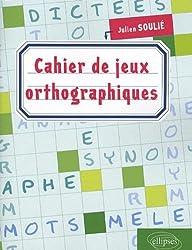 Cahier de jeux orthographiques