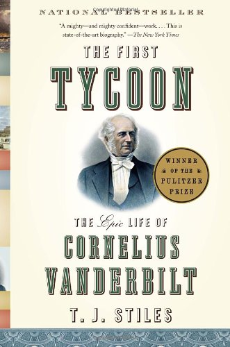 The First Tycoon: The Epic Life of Cornelius Vanderbilt (Vintage) par T.J. Stiles