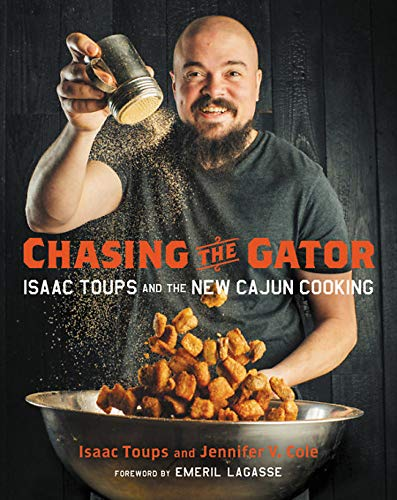 Chasing the Gator: Isaac Toups and the New Cajun Cooking -