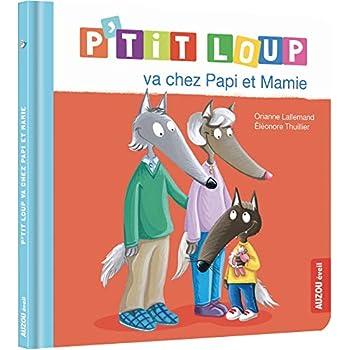 P'tit Loup : P'tit Loup va chez Papi et Mamie