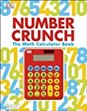 Number Crunch: The Math Calculator Book by DK Publishing (2014) Hardcover