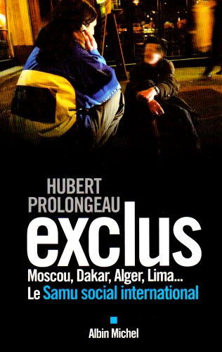 Exclus : Moscou, Dakar, Alger, Lima... Le Samu social international