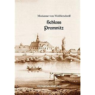Schloss Promnitz: Die Geschichte von Schloss Promnitz und seiner Geschlechter bis 1945