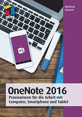 Microsoft Für Ipad Office (OneNote 2016: Praxiswissen für die Arbeit mit Computer, Smartphone und Tablet (mitp Anwendungen))