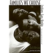 Families We Choose – Lesbians, Gays, Kinship (Revised Edition)