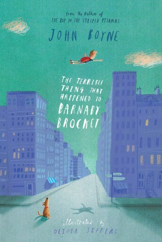 The Terrible Thing That Happened to Barnaby Brocket by John Boyne (2012-08-02)