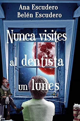 Nunca visites al dentista un lunes (Las aventuras de Peter) por Ana Escudero