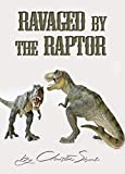 Ravaged by the Raptor (Dinosaur Erotica) (English Edition)