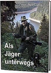 Als Jäger unterwegs