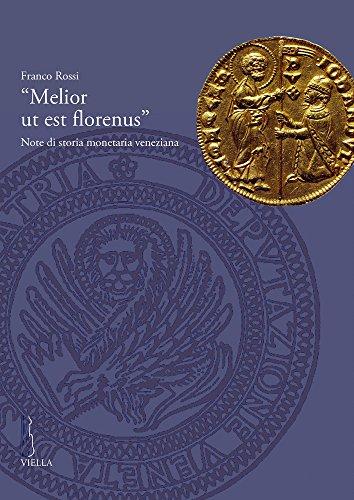 Melior ut est florenus. Note di storia monetaria veneziana