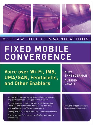 Fixed Mobile Convergence: Voice Over Wi-Fi, IMS, UMA and Other FMC Enablers (McGraw-Hill Communications Series) (English Edition) - Fixed-mobile-convergence