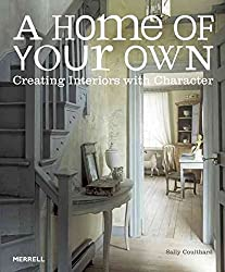 [(A Home of Your Own : Creating Interiors with Character)] [By (author) Sally Coulthard] published on (March, 2013)