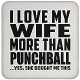 I Love My Wife More Than Punchball - Drink Coaster Dessous De Verre Antidérapant Dessous En Liège - Cadeau pour Anniversaire Fête des Mères Fête des Pères Pâques