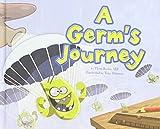 A Germ's Journey (Follow It!) by M.D., Thom Rooke (2011-01-01)