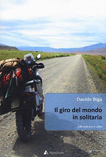 Il giro del mondo in solitaria. 100 mila Km in sella