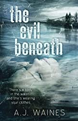 The Evil Beneath by A J Waines (2015-02-27)
