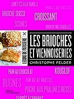 Les Brioches et viennoiseries de Christophe Felder