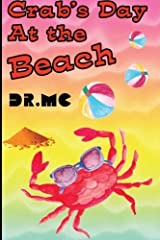 Crab's Day at the Beach: Children's Animal Bed Time Story (Beginner Early Readers (Preschool water color animal picture book)) (Volume 1) by Dr. Mc (2016-05-16) Paperback