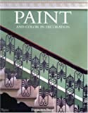 Paint and Color in Decoration by Farrow (2004-02-21)
