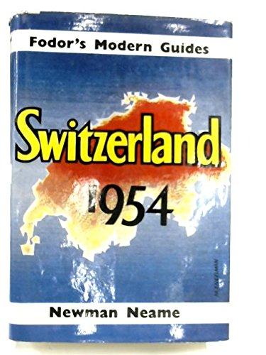 Fodor's Modern Guide : Switzerland 1954