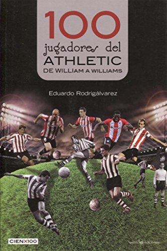100 jugadores del Athletic (Cien x 100) por Eduardo Rodrigálvarez Fernández