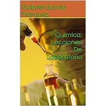 Química: Lecciones De Laboratorio (Spanish Edition)