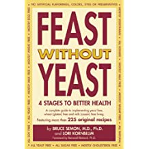 Feast Without Yeast: 4 Stages to Better Health : A Complete Guide to Implementing Yeast Free, Wheat (Gluten) Free and Milk (Casein) Free Living (English Edition)