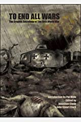 To End All Wars : The Graphic Anthology of The Great War Hardcover