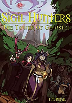 Sigil Hunters: The Tower of Gowstel (English Edition) di [Merill, F.M.]