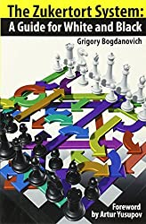 The Zukertort System: A Guide for White and Black by Grigory Bogdanovich (2010-12-16)