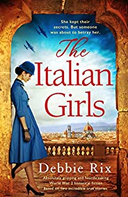 The Italian Girls: Absolutely gripping and heartbreaking World War 2 historical fiction