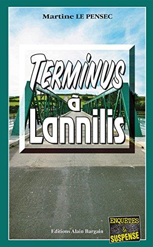 Terminus à Lannilis: Un thriller machiavélique (Enquêtes & Suspense) par Martine Le Pensec