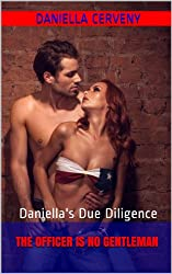 Daniella's Due Diligence: The Officer is No Gentleman (Swinging Short Stories Book 6)