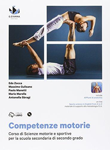 Competenze motorie. Per le Scuole superiori. Con DVD-ROM. Con e-book. Con espansione online