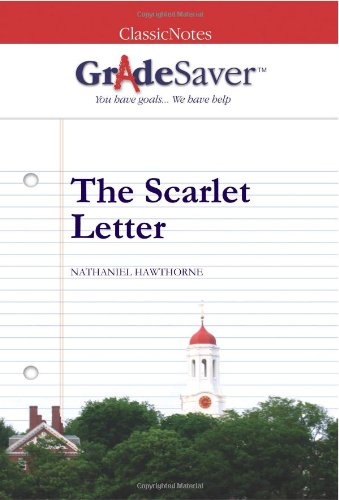 GradeSaver (TM) ClassicNotes The Scarlet Letter: Study Guide