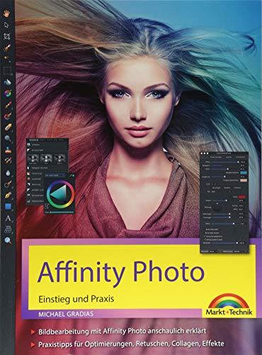 Affinity Photo - Einstieg und Praxis für Windows Version - Die Anleitung Schritt für Schritt zum perfekten Bild - La La Photo