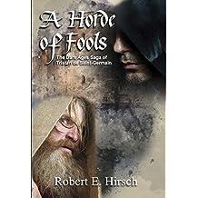 A Horde of Fools (The Dark Ages Saga of Tristan de Saint-Germain Book 3) (English Edition)
