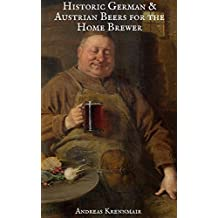 Historic German and Austrian Beers for the Home Brewer (English Edition)