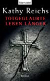 Totgeglaubte leben länger: Roman (Die Tempe-Brennan-Romane 8)