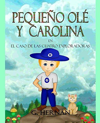 Pequeño Olé y Carolina: El caso de las cuatro exploradoras por G. Hernán