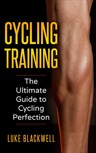 Cycling Training: The Ultimate Guide to Cycling Perfection (English Edition) por Luke Blackwell